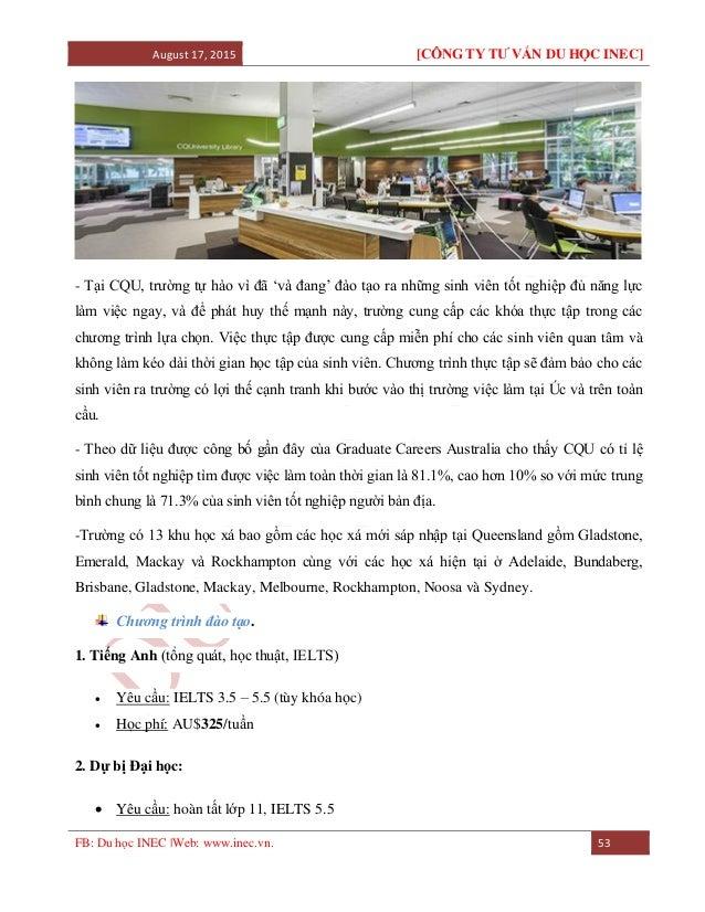 August 17, 2015 [CÔNG TY TƯ VẤN DU HỌC INEC] FB: Du học INEC |Web: www.inec.vn. 53 - Tại CQU, trường tự hào vì đã 'và đang...