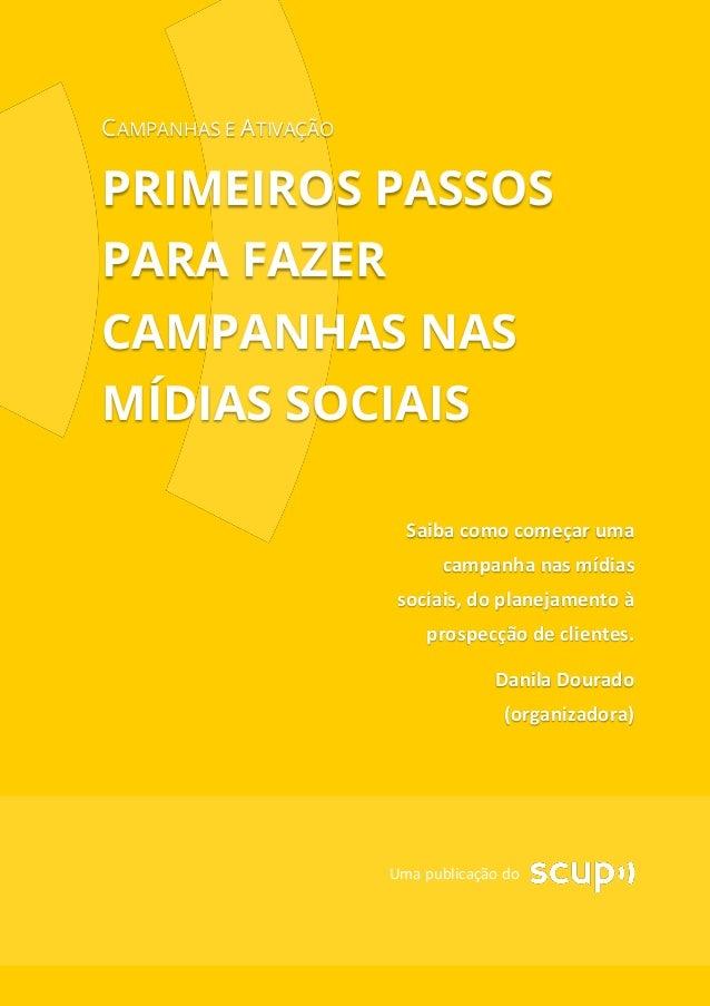CAMPANHAS E ATIVAÇÃO PRIMEIROS PASSOS PARA FAZER CAMPANHAS NAS MÍDIAS SOCIAIS Saiba como começar uma campanha nas mídias s...