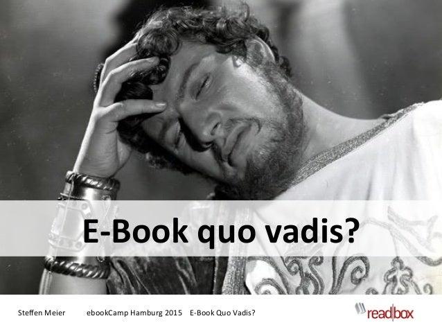 Steffen Meier ebookCamp Hamburg 2015 E-Book Quo Vadis? E-Book quo vadis?