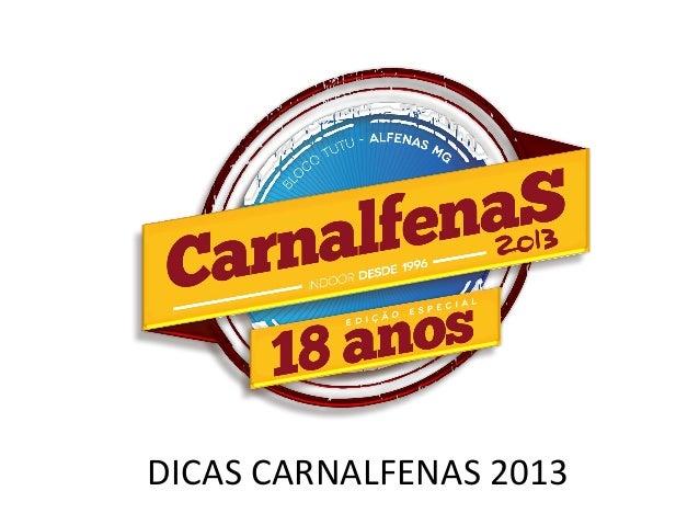 DICAS CARNALFENAS 2013