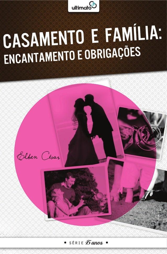 Casamento e Família:  Encantamento e Obrigações  série