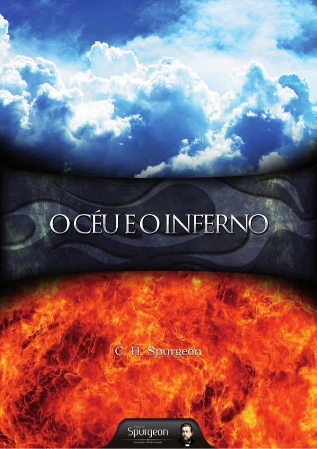 O Céu e o Inferno C. H. Spurgeon