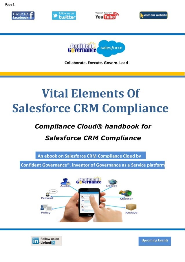 Collaborate. Execute. Govern. Lead Vital Elements Of Salesforce CRM Compliance Compliance Cloud® handbook for Salesforce C...