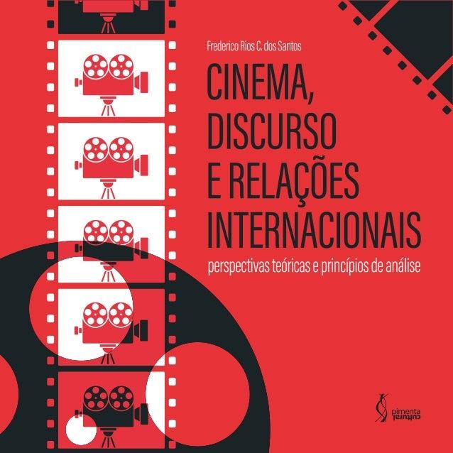 CINEMA, DISCURSO E RELAÇÕES INTERNACIONAIS Copyright © Pimenta Cultural, alguns direitos reservados Copyright do texto © 2...