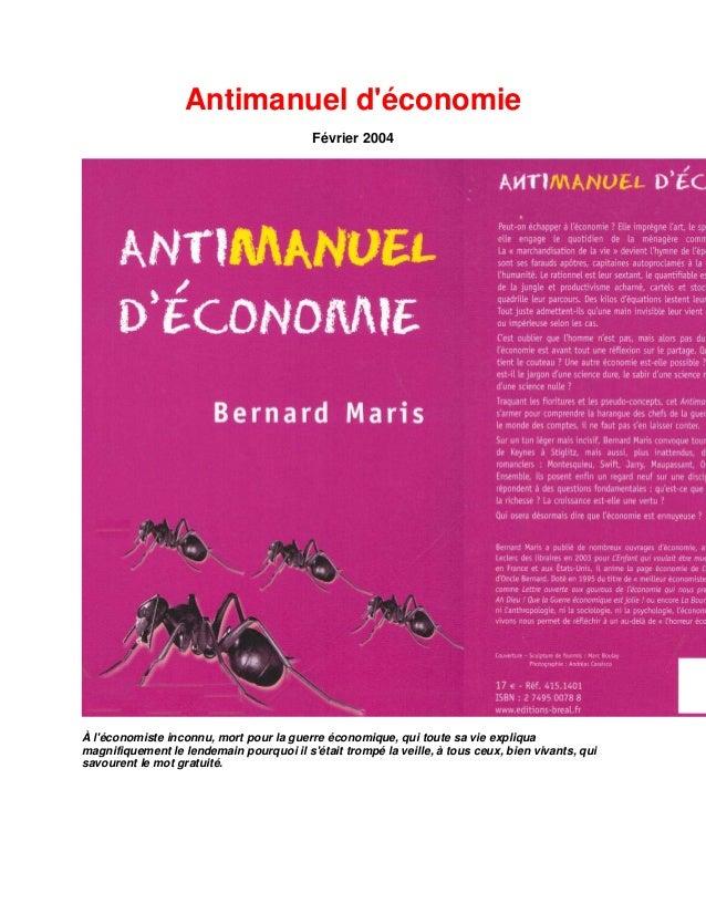 Antimanuel d'économie Février 2004 À l'économiste inconnu, mort pour la guerre économique, qui toute sa vie expliqua magni...