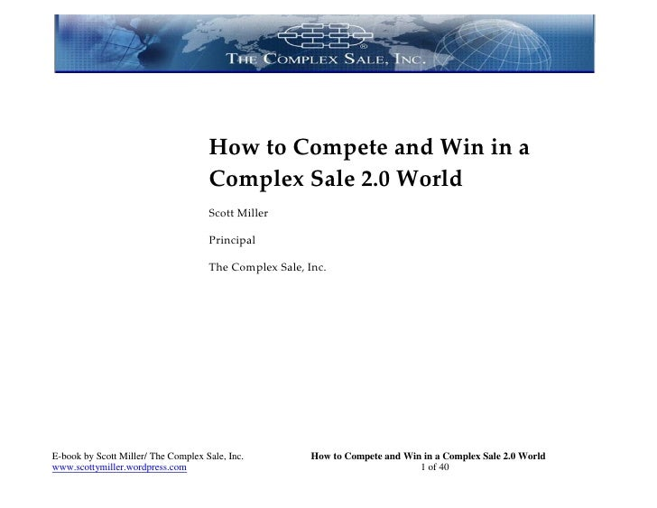 How to Compete and Win in a                                      Complex Sale 2.0 World                                   ...