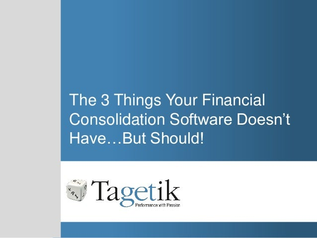 The 3 Things Your Financial Consolidation Software Doesn't Have…But Should!