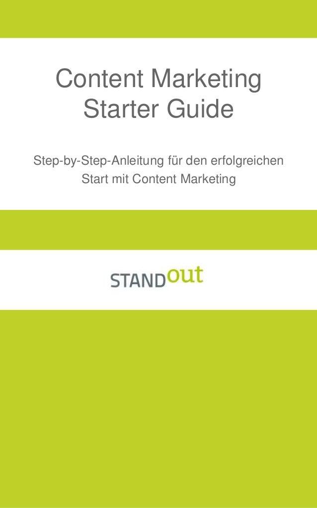 Step-by-Step-Anleitung für den erfolgreichen Start mit Content Marketing Content Marketing Starter Guide