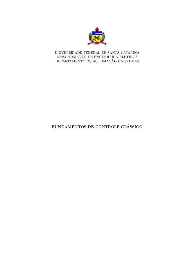 UNIVERSIDADE FEDERAL DE SANTA CATARINA DEPARTAMENTO DE ENGENHARIA EL´ETRICA DEPARTAMENTO DE AUTOMAC¸ ˜AO E SISTEMAS FUNDAM...