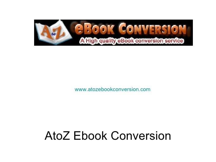 www.atozebookconversion.comAtoZ Ebook Conversion