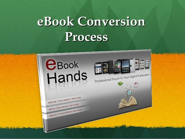 eBook ConversioneBook Conversion ProcessProcess