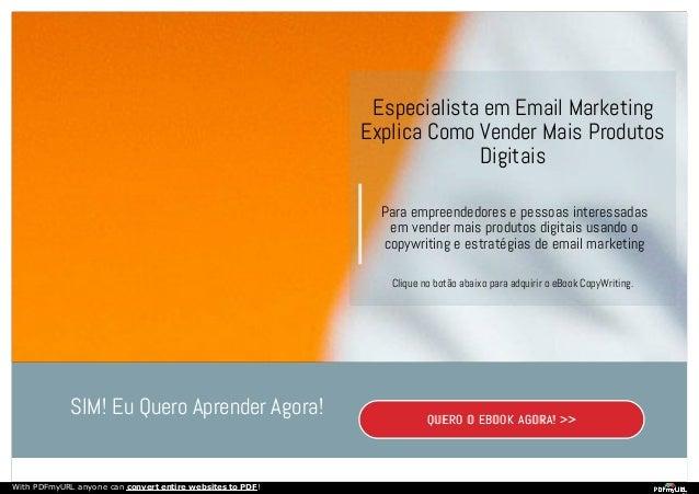 SIM! Eu Quero Aprender Agora! QUERO O EBOOK AGORA! >> Especialista em Email Marketing Explica Como Vender Mais Produtos Di...