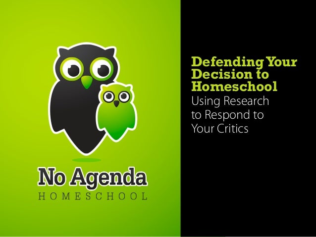 Defending YourDecision toHomeschoolUsing Researchto Respond toYour Critics