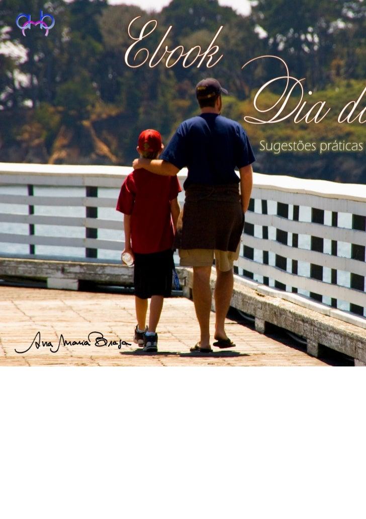 odo mundo sabe que, no Brasil, o Dia dos Pais é comemorado no se-      gundo domingo do mês de agosto. E, fala a verdade, ...
