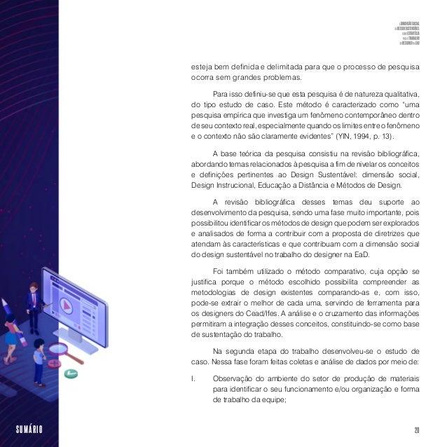 22SUMÁRIO O quarto capítulo analisa os temas relacionados ao design sustentável e a sua dimensão social, mostrando a impor...