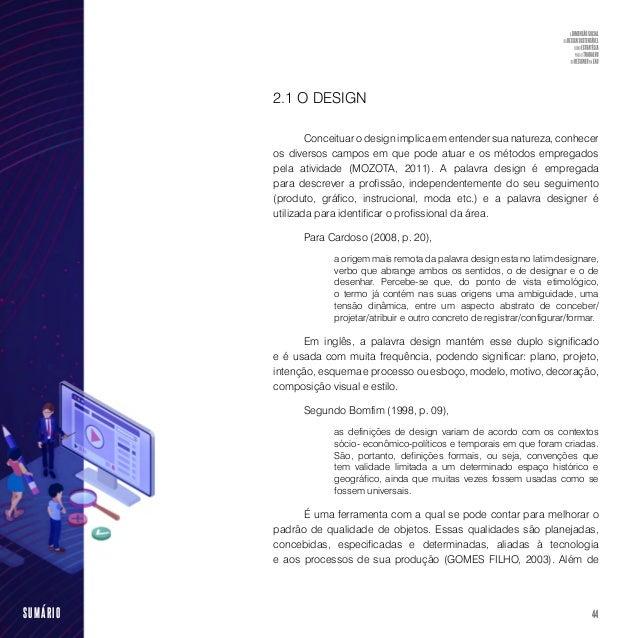 46SUMÁRIO 2.2 DESIGN INSTRUCIONAL A origem do Design Instrucional (DI) remonta ao período da Segunda Guerra Mundial, mome...