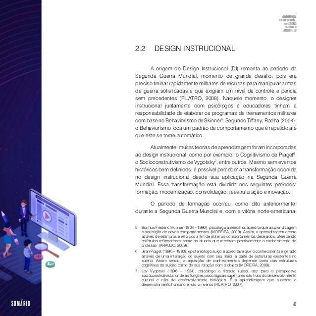 48SUMÁRIO de resultados de aprendizagem, bem como no design instrucional para alcançá-los (FILATRO, 2008). Hoje, o design ...