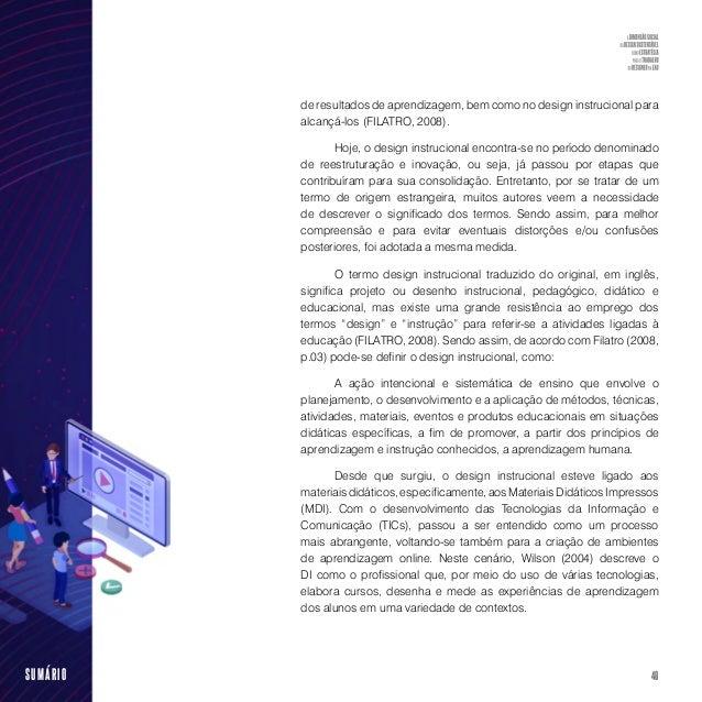 50SUMÁRIO Figura 4 – Fundamentos do design instrucional. Fonte: Adaptado de Filatro (2008, p.4) • Ciências humanas: abran...