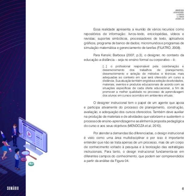 51SUMÁRIO [...] reconhecer a integração dos vários campos que fundamenta o design instrucional em um novo campo [...] o qu...
