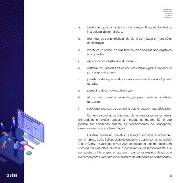62SUMÁRIO e os demais modelos tradicionais (DABABAGH; BANNAN-RITLAND, 2005 apud ARAÚJO; NETO, 2010). Dessa forma, como ver...