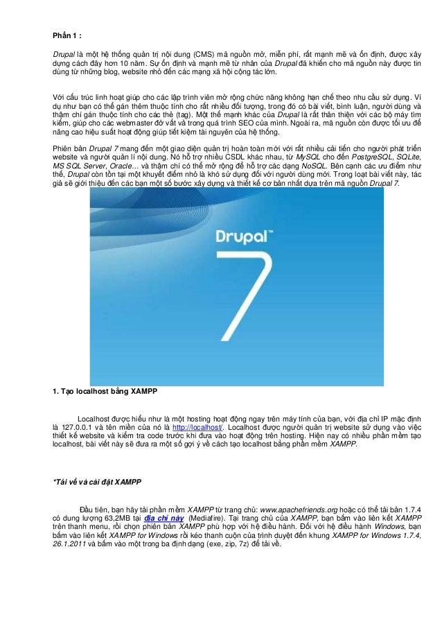 Ph n 1 :Drupal là m t h th ng qu n tr n i dung (CMS) mã ngu n m , mi n phí, r t m nh m và n đ nh, đư c xâyd ng cách đây hơ...