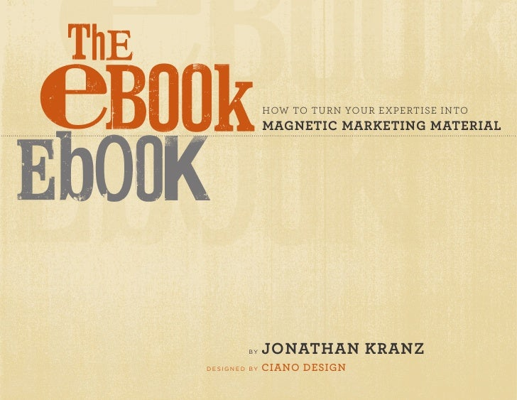 How to turn your expertise into                         magnetic marketing material                  by     Jonathan kranz...