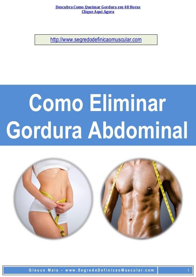 Descubra Como Queimar Gordura em 48 Horas Clique Aqui Agora G l a u c o M a i a – w w w . S e g r e d o D e f i n i c a o ...