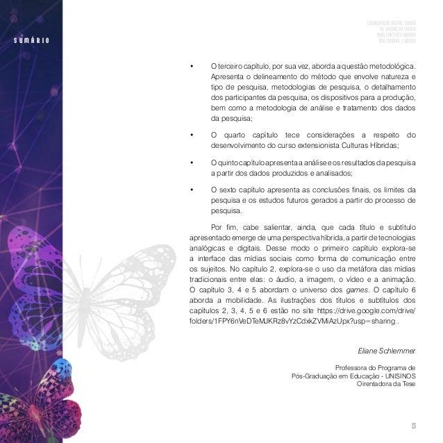 15 s u m á r i o Assim, nos itens que seguem explora-se o contexto e problemática de pesquisa, ós objetivos e o referencia...