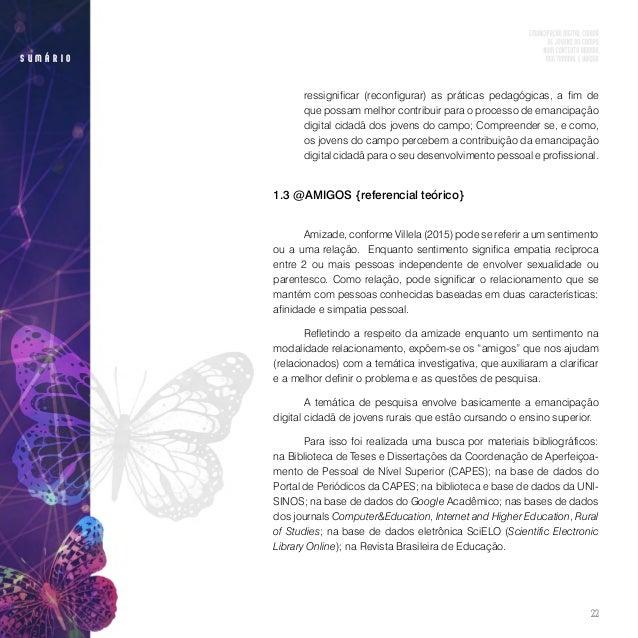 24 s u m á r i o diz Villela (2015), foi a pesquisa exploratória que envolve a investigação de um contexto mais amplo, que...