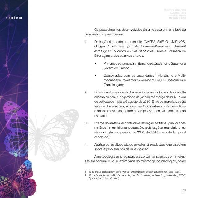 25 s u m á r i o Os trabalhos de Adams e Streck (2010), Alves (2010), Araújo (2010), Jezine, Chaves e Cabrito (2011), Nasc...