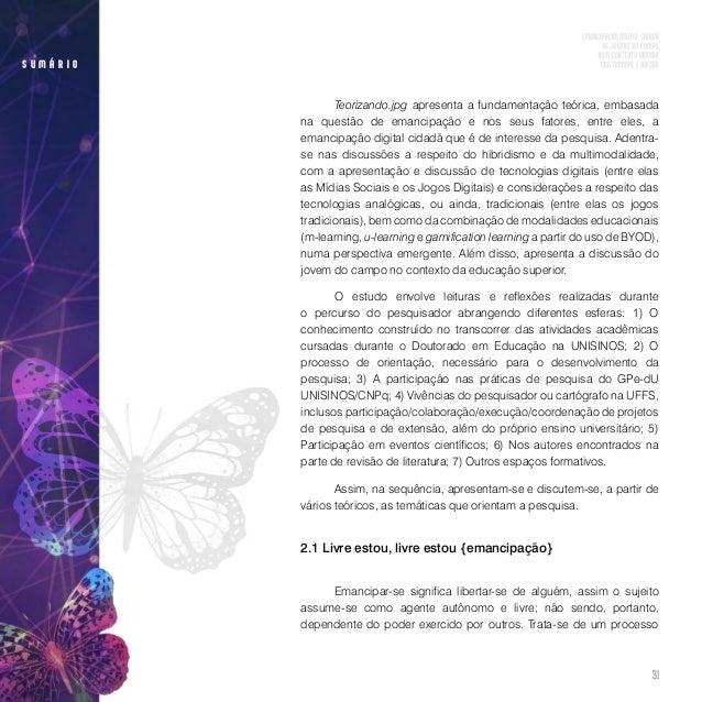 """33 s u m á r i o Freire (2005) pondera sobre o processo de busca da pedagogia libertadora, afirmando que """"[...] num primei..."""
