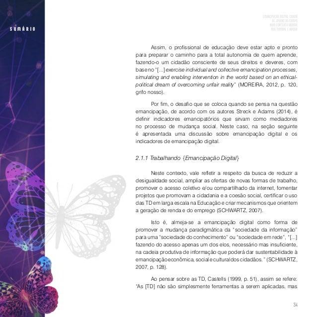 36 s u m á r i o Obviamente que se faz necessário refletir sobre a essência dessa flexibilidade. Lanier (2010), um cientis...