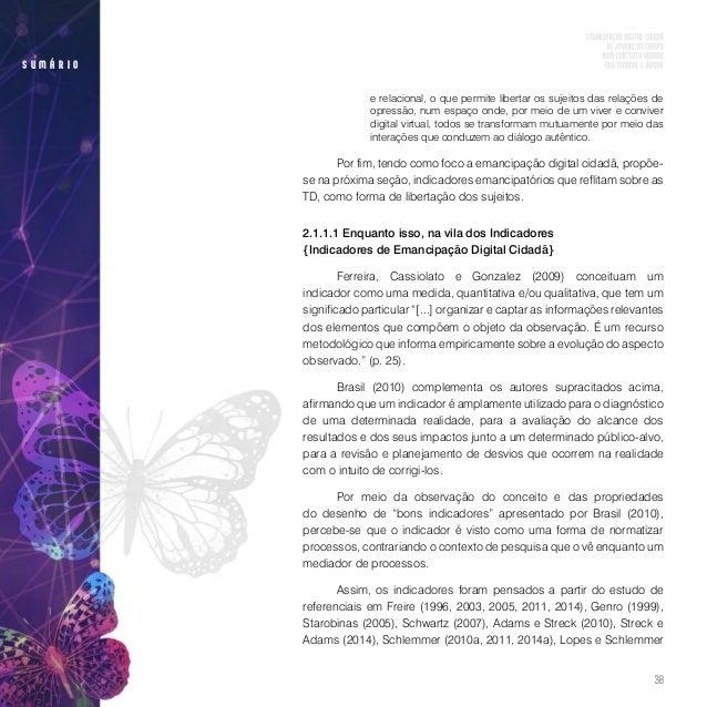 40 s u m á r i o • Autoria - O conceito de autoria está diretamente relacionado ao conceito de autonomia e autopoiese, co...
