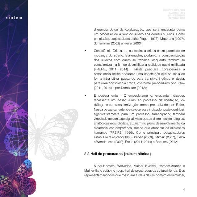 43 s u m á r i o forma de imagem, textos, animações, sons, vídeos e mundos virtuais (SANTAELLA, 2004). Por isso, Lévy (199...