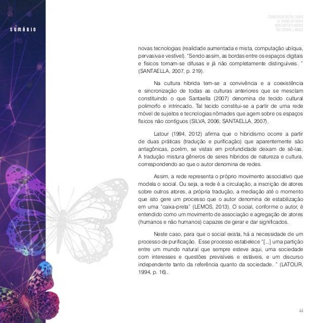 46 s u m á r i o Nesse sentido, Schlemmer (2006) classifica-a em três tipos: tec- nologia analógica, tecnologia digital e ...