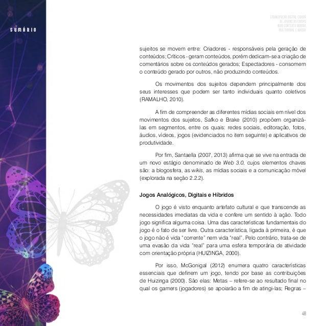 50 s u m á r i o emergência contemporânea ao conceito de games for change (jogos para mudança) no Brasil. McGonigal(2012)a...