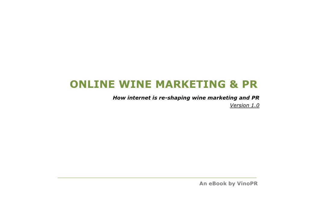 ONLINE WINE MARKETING & PR      How internet is re-shaping wine marketing and PR                                          ...