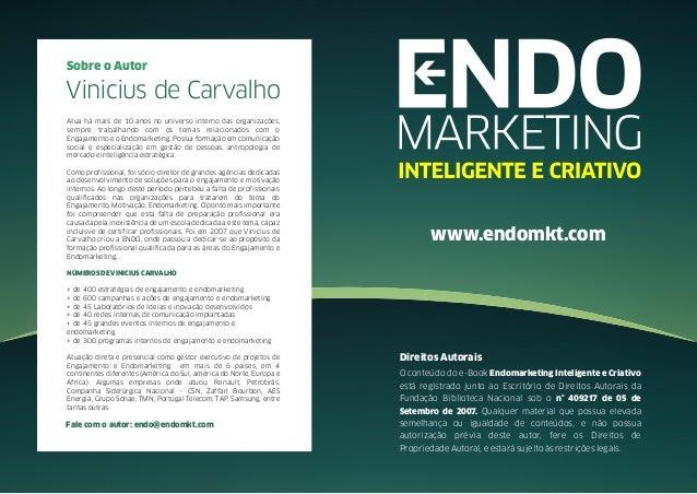 O conteúdo do e-Book Endomarketing Inteligente e Criativoestá registrado junto ao Escritório de Direitos Autorais daFundaç...