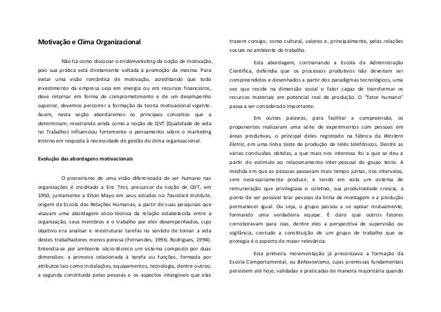 Motivação e Clima Organizacional  Não há como dissociar o endomarketing da noção de motivação,...