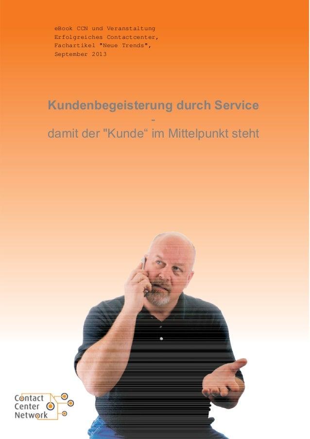 """eBook CCN und Veranstaltung Erfolgreiches Contactcenter, Fachartikel """"Neue Trends"""", September 2013  Kundenbegeisterung dur..."""