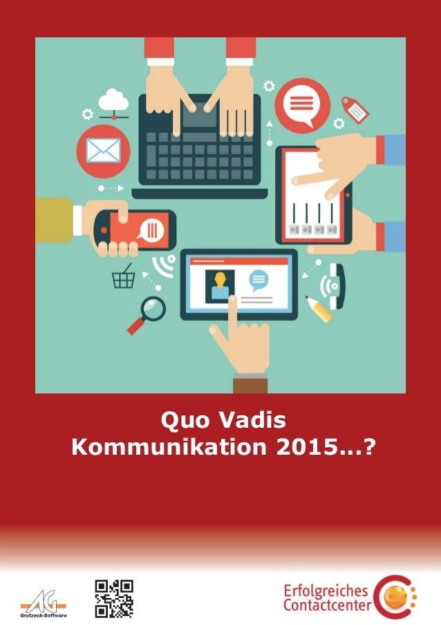 Quo Vadis  Kommunikation 2015...?
