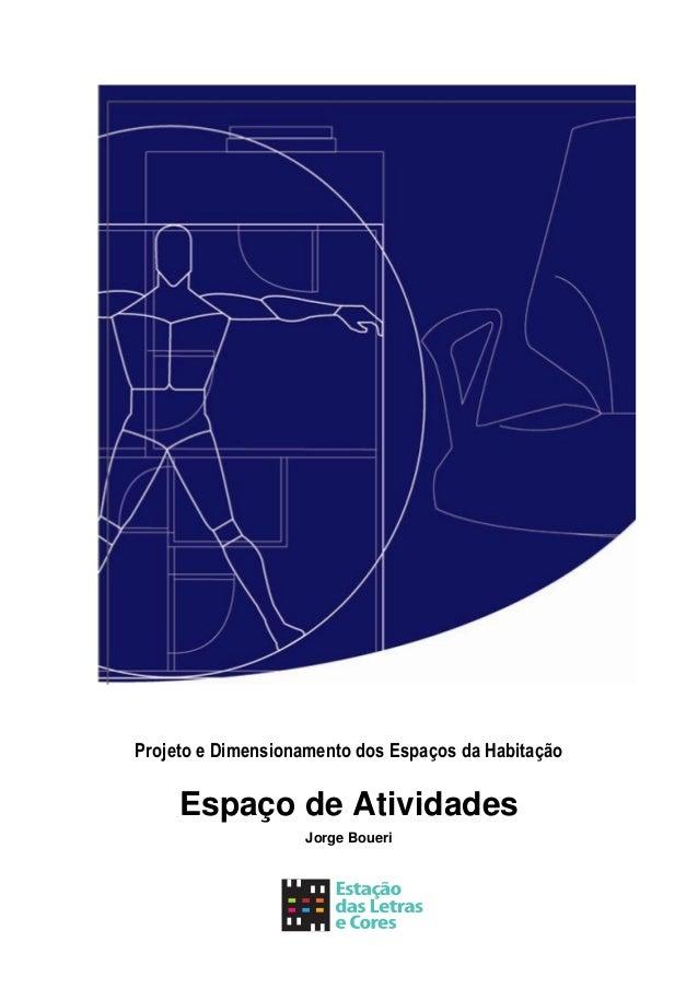 Projeto e Dimensionamento dos Espaços da Habitação     Espaço de Atividades                   Jorge Boueri