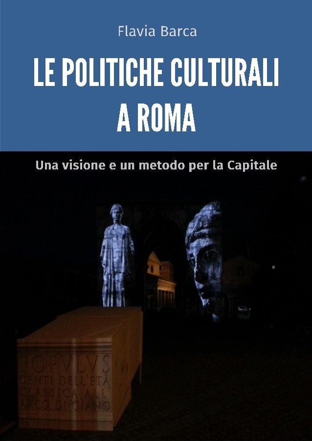 2 1. Introduzione 2. I tre modelli della gestione culturale a Roma 3. Una proposta alternativa: il modello di valore cultu...