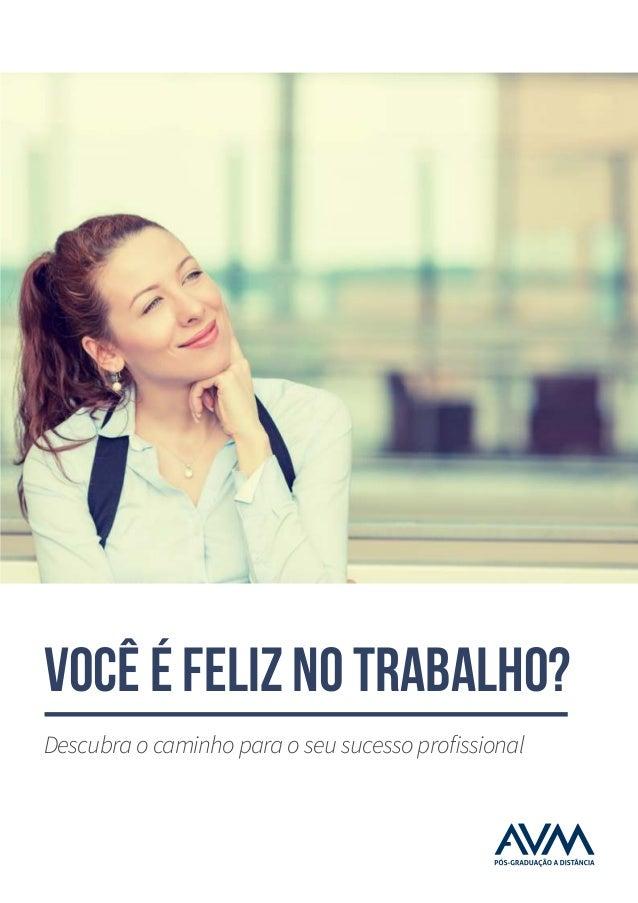 você é feliz no trabalho? Descubra o caminho para o seu sucesso profissional