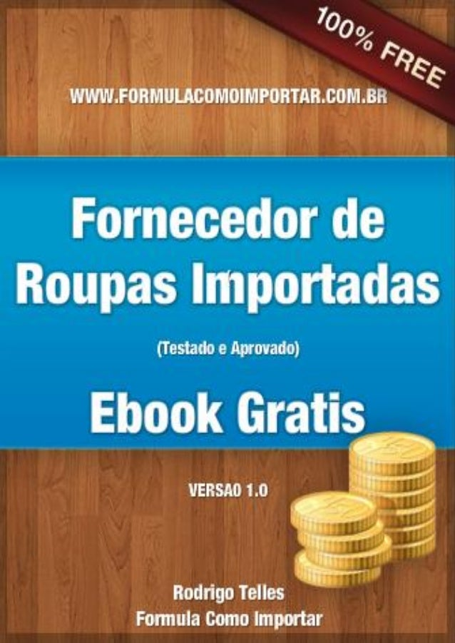 Fornecedor de Roupas Importadas de Confiança - Versão 1.0 Verifique se está com a versão atualizada em http://formulacomoi...