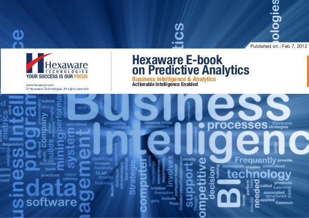 Hexaware E-book on Predictive Analytics Business Intelligence & Analytics Actionable Intelligence Enabled © Hexaware Techn...