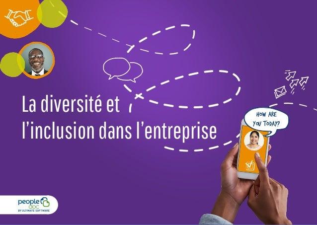 Ladiversitéet l'inclusiondansl'entreprise How are you Today?