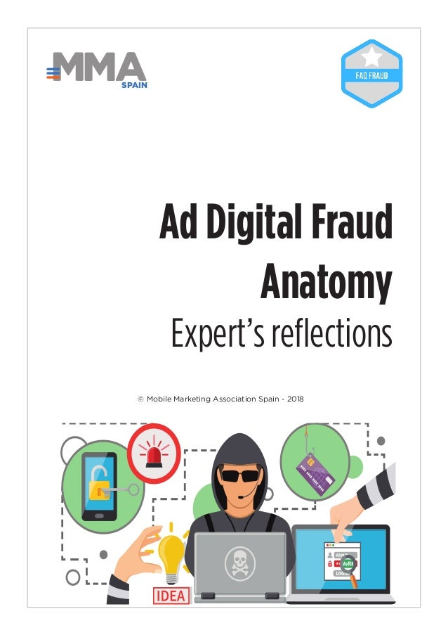 1 © Mobile Marketing Association Spain - 2018 SPAIN Ad Digital Fraud Anatomy Expert's reflections