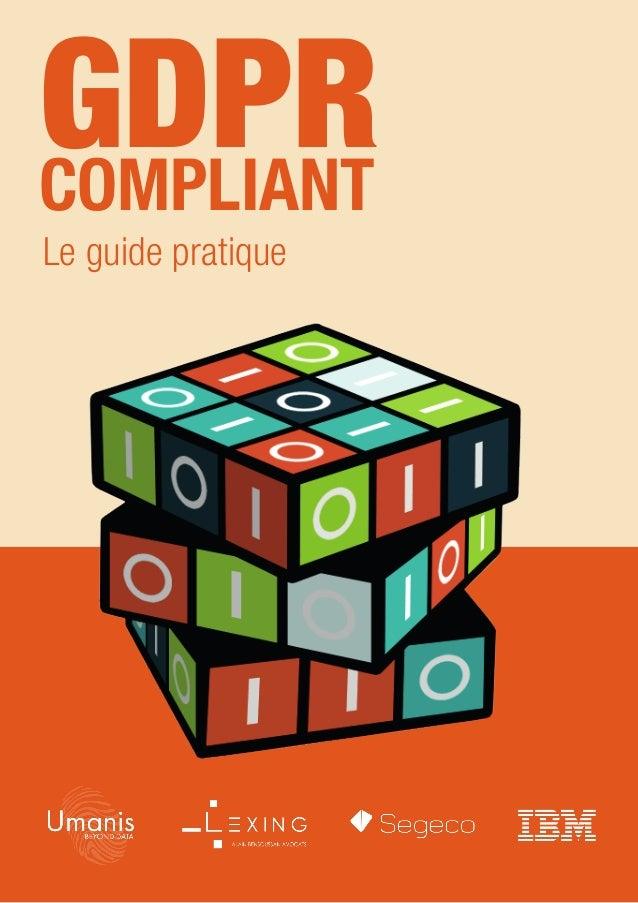 © Umanis 2018  1 GDPRCOMPLIANT Le guide pratique