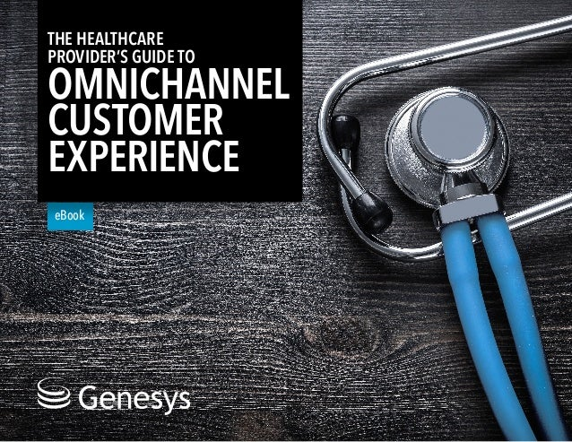 The Healthcare Provider's Guide to a Seamless Omnichannel Customer Experience